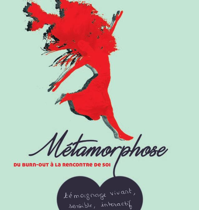 """Jeudi 13.02 à 19h à l'Épilibre : spectacle """"Métamorphose, du burn out à la rencontre de soi"""""""